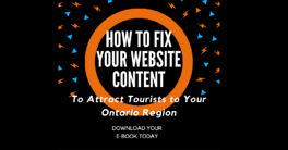 How to Fix Your Website Content To Attract Tourists To Your Ontario Region.png