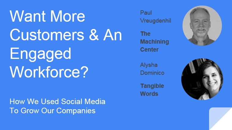 Want More Customers and An Engaged WorkForce Tri-Manufacturers Conference Presentation